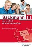 Sackmann - das Lehrbuch für die Meisterprüfung Teil III: Handlungsfeld1: Wettbewerbsfähigkeit von Unternehmen beurteilen, Handlungsfeld 2: Gründungs- ... 3: Unternehmensführungsstrategien entwic