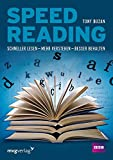 Speed Reading: Schneller lesen – mehr verstehen – besser beh