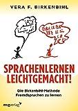 Sprachenlernen leichtgemacht!: Die Birkenbihl-Methode Fremdsprachen zu ler