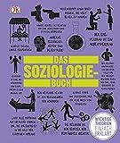 Das Soziologie-Buch: Wichtige Theorien einfach erklär