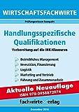 Wirtschaftsfachwirte: Handlungsspezifische Qualifikationen: Vorbereitung auf die IHK-Klausur