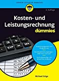 Kosten- und Leistungsrechnung für Dummies