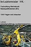 Industriemeister/-in Mechatronik (IHK) Trainings- / Prüfungssoftware: Mit Sicherheit zum Erfolg!