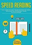 Speed Reading: Texte schneller lesen - besser verstehen und lernen! Speed Brain und Speedreading Technik auch für Anfänger