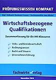 Wirtschaftsbezogene Qualifikationen: Vorbereitung auf die IHK-Klausur