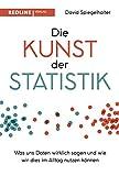 Die Kunst der Statistik: Was uns Daten wirklich sagen und wie wir dies im Alltag nutzen kö