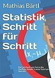 Statistik Schritt für Schritt: Das Lehrbuch vom Autor des YouTube-Kanals 'Kurzes Tutorium Statistik'