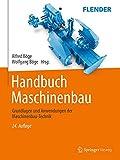 Handbuch Maschinenbau: Grundlagen und Anwendungen der Maschinenbau-Tech