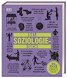 Big Ideas. Das Soziologie-Buch: Wichtige Theorien einfach erklär