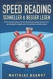 SPEED READING - Schneller & besser Lesen: Wie Sie mit einem sicheren Schritt für Schritt System spielend leicht Ihre Lesegeschwindigkeit verdoppeln und Ihre Konzentration nachhaltig steiger