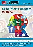 Social Media Manager im Beruf: Praxisratgeber für erfolgreiches Social Media Managem
