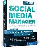Der Social Media Manager: Das Handbuch für Ausbildung und Beru