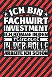 Notitzbuch liniert: Ich bin Fachwirt Investment - Ich komme in den Himmel. In der Hölle arbeite ich scho